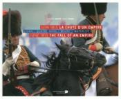 Juin 1815 ; la chute d'un empire - Couverture - Format classique