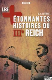 Les plus étonnantes histoires du IIIe Reich - Couverture - Format classique