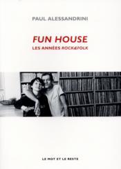 Fun house ; les années rock&folk - Couverture - Format classique