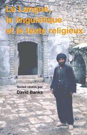 La langue, la linguistique et le texte religieux - Intérieur - Format classique