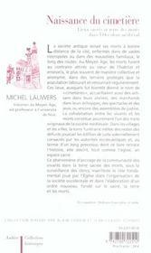 Naissance du cimetiere - lieux sacres et terre des morts dans l'occident medieval - 4ème de couverture - Format classique