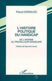 L'histoire politique du handicap ; de l'infirme au travailleur handicapé - Intérieur - Format classique