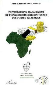 Privatisations, Management Et Financements Internationaux Des Firmes En Afrique - Intérieur - Format classique