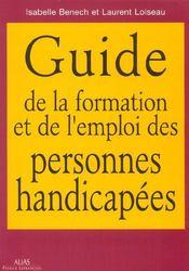 Guide de la formation et de l'emploi des personnes handicapees - Intérieur - Format classique