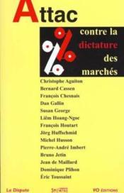 Attac Contre La Dictature Des Marches - Couverture - Format classique