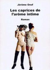Les caprices de l'arôme intime - Intérieur - Format classique