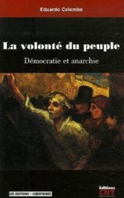 La volonte du peuple ; democratie et anarchie - Couverture - Format classique