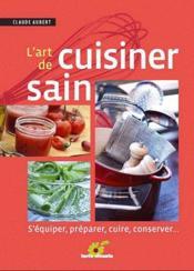 L'art de cuisiner sain - Couverture - Format classique