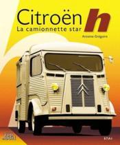 Citroën h, la camionnette star - Couverture - Format classique