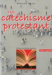 Un catéchisme protestant (2e édition) - Couverture - Format classique