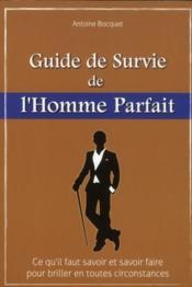 Le guide de survie de l'homme parfait - Couverture - Format classique