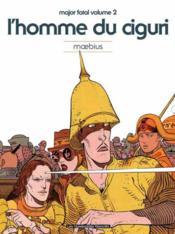 Major fatal t.2 ; l'homme du Ciguri (édition 2012) - Couverture - Format classique