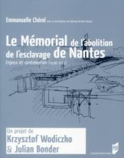 Le mémorial à l'abolition de l'esclavage de Nantes ; enjeux et controverses (1998-2012) - Couverture - Format classique