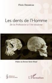 Les dents de l'Homme ; de la Préhistoire à l'ère moderne - Couverture - Format classique