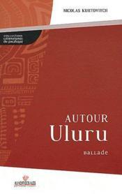 Autour uluru ; ballade - Couverture - Format classique