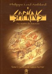 Sapiens ; au matin du monde t.1 ; la grande nation Na'hiri - Couverture - Format classique
