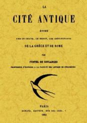 La cité antique ; étude sur le culte, le droit, les institutions - Couverture - Format classique