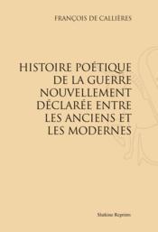 Histoire poétique de la guerre nouvellement déclarée entre les Anciens et les Modernes - Couverture - Format classique