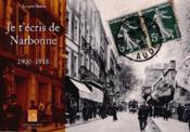 Je t'écris de Narbonne 1900-1918 - Couverture - Format classique