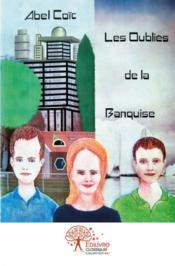 Les Oublies De La Banquise - Couverture - Format classique