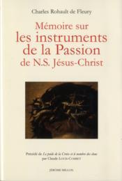 Mémoire sur les instruments de la passion de n. s. Jésus-Christ - Couverture - Format classique