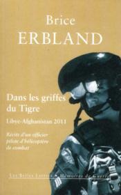 Dans les griffes du tigre ; Libye-Afghanistan 2011 - Couverture - Format classique