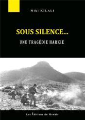 Sous silence... la tragédie des harkis - Couverture - Format classique