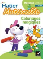 Hatier maternelle ; coloriages magiques ; moyenne section ; 4/5 ans - Couverture - Format classique