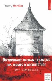 Dictionnaire occitan français des termes d'architecture - Couverture - Format classique