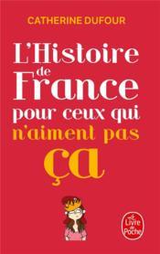 L'histoire de France pour ceux qui n'aiment pas ça - Couverture - Format classique