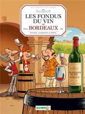 Les fondus du vin de Bordeaux - Couverture - Format classique