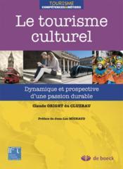 Le tourisme culturel ; dynamique et prospective d'une passion durable - Couverture - Format classique