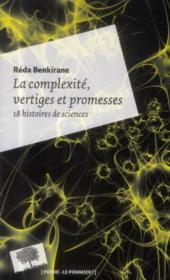 La complexité, vertiges et promesses ; 18 histoires de science - Couverture - Format classique