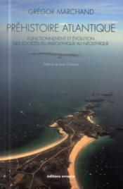 Préhistoire atlantique ; fonctionnement et évolution des sociétés, du Paléolithique au Néolithique - Couverture - Format classique