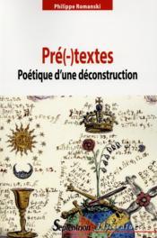Pre(-)textes poetique d'une deconstruction - poetique d'une deconstruction - Couverture - Format classique
