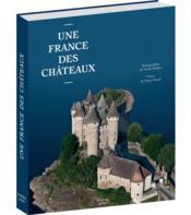 Une France des châteaux - Couverture - Format classique