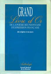 Grand livre d'or de la poésie réunionnaise d'expression française - des origines à nos jours. - Couverture - Format classique