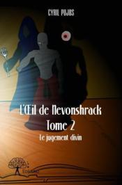 L'oeil de Nevonshrack t.2 ; le jugement divin - Couverture - Format classique