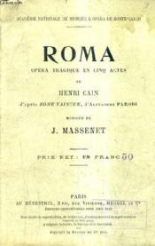 Roma Opera Tragique En Cinq Actes De Henri Cain D'Apres Rome Vaincue D'Alexandre Parodi Musique De J.Massenet. - Couverture - Format classique
