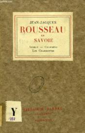 Jean-Jacques Rousseau En Savoie, Annecy, Chambery, Les Charmettes - Couverture - Format classique