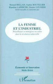 La Femme Et L'Industriel ; Travailleuses Et Menageres En Colere Dans La Revolution Industrielle - Intérieur - Format classique