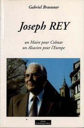 Joseph Rey Un Maire Pour Colmar Un Alsacien Pour Leurope - Intérieur - Format classique