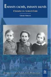 Enfants cachés, enfants sauvés ; l'exemple du Loir-et-Cher - Couverture - Format classique