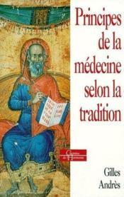Les Principes De La Medecine Selon La Tradition - Couverture - Format classique