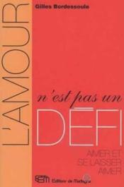 Amour N'Est Pas Un Defi (L') - Couverture - Format classique