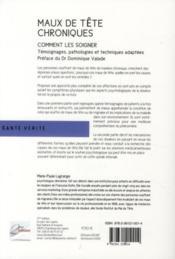 Maux de tête chroniques ; comment les soigner ; témoignages, pahtologies et techniques adaptées - 4ème de couverture - Format classique