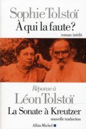 telecharger A qui la faute ? reponse a Leon Tolstoi – la sonate a Kreutzer livre PDF en ligne gratuit
