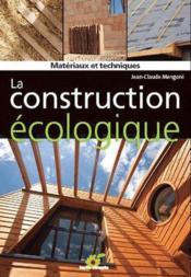 La construction écologique ; matériaux et techniques - Couverture - Format classique