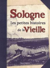 Sologne ; les petites histoires de la vieille - Couverture - Format classique