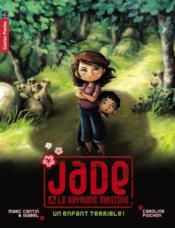 Jade et le royaume magique t.4 ; un enfant terrible ! - Couverture - Format classique